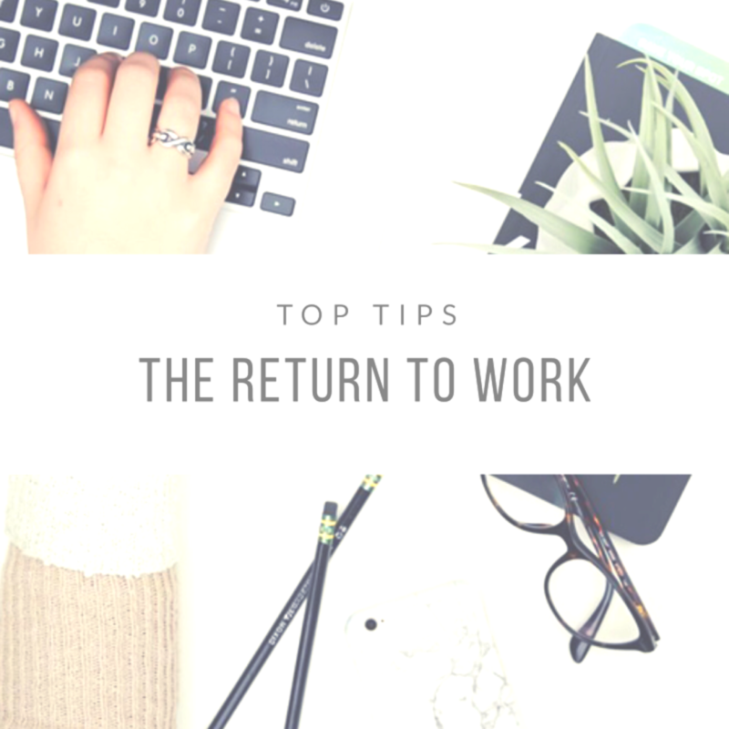 The Return to Work // My Tips for Returning to Work Full Time