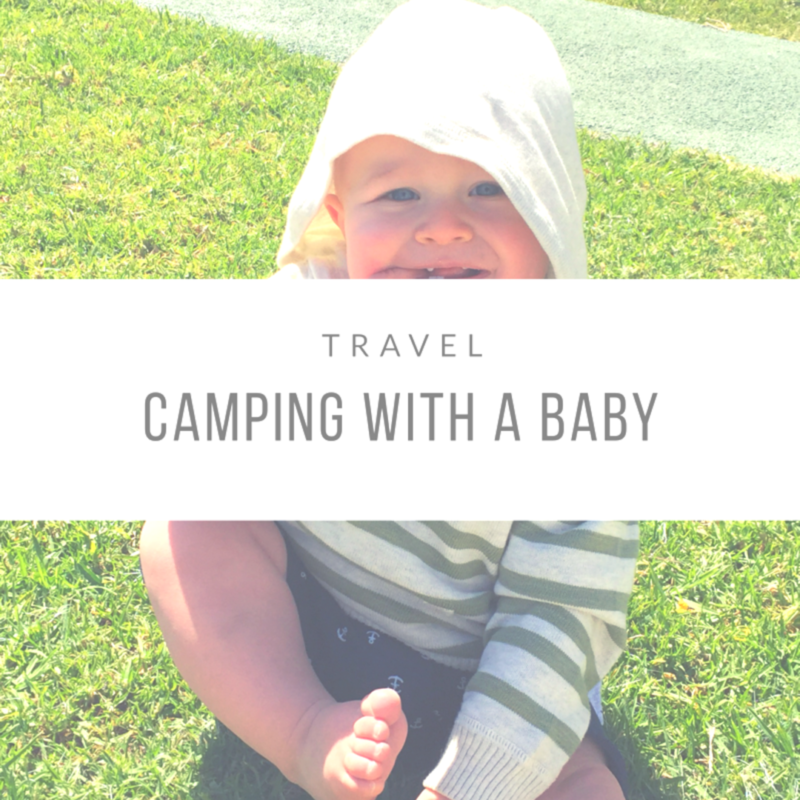 Camping With A Baby: 6 Top Tips You Need To Read