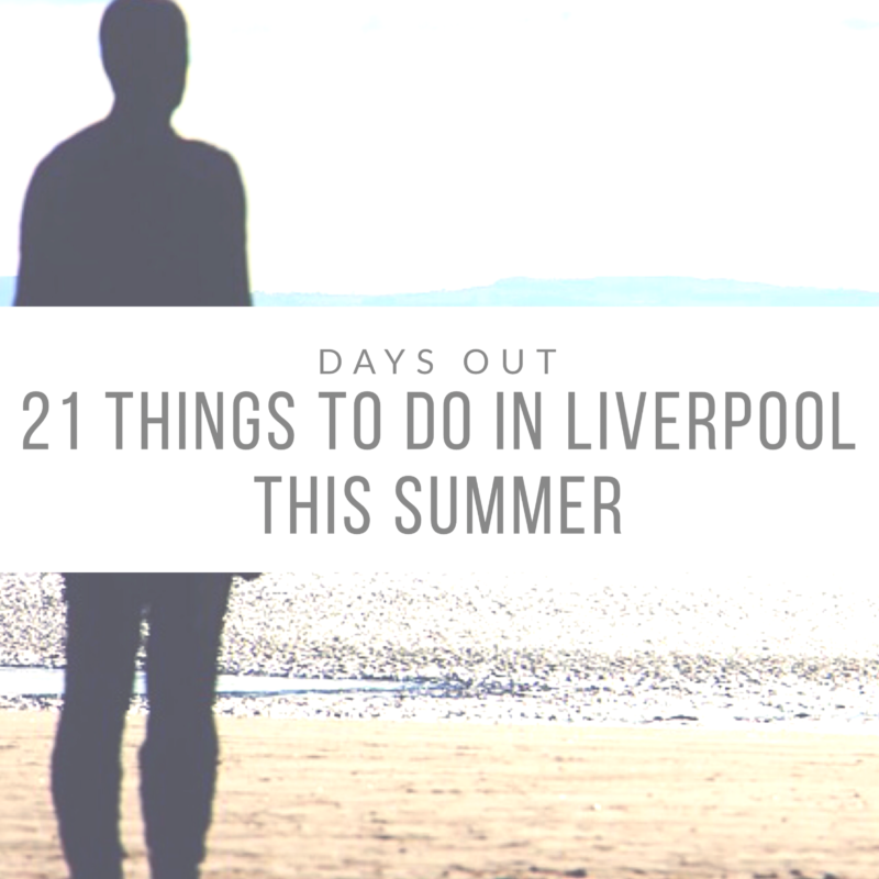 21 Things to Do in Liverpool this Summer