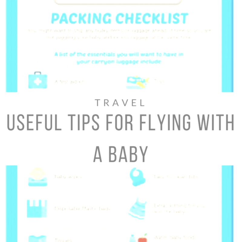 Flying With A Baby: Top Tips To Make Your Life Easier