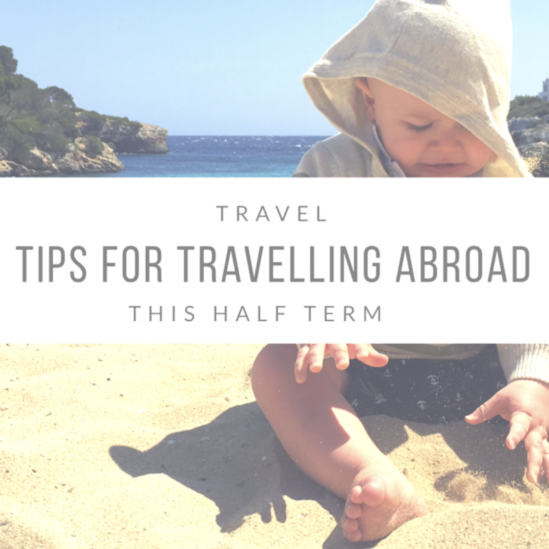 Travelling Abroad With A Toddler This Half Term