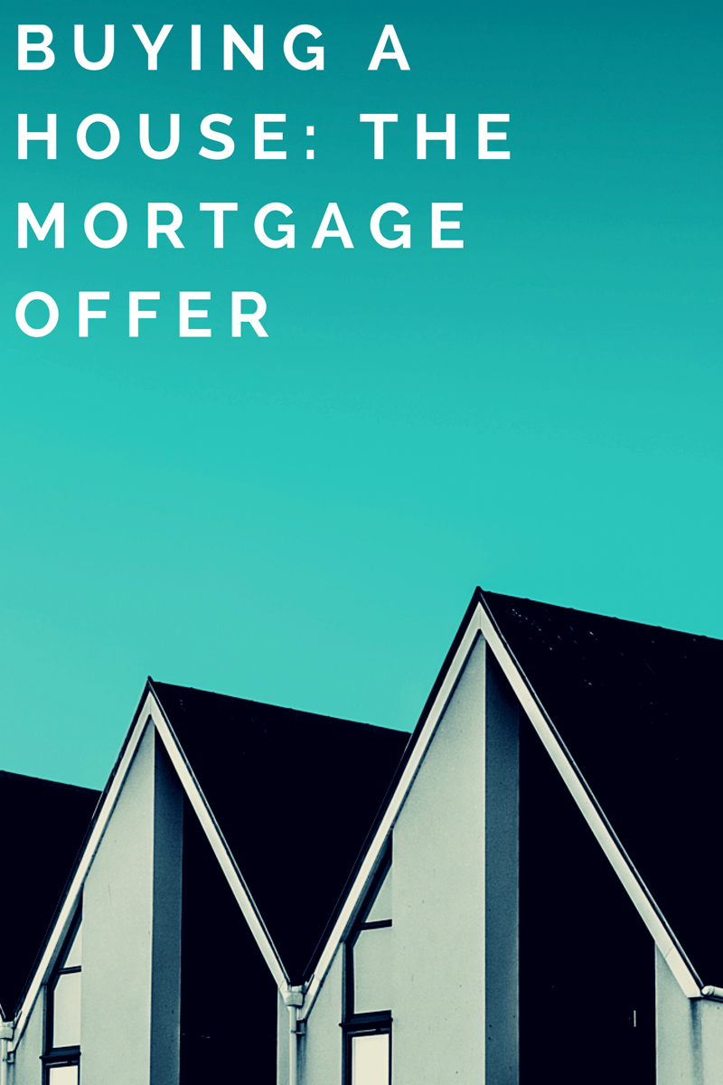 Buying A House: The Mortgage Offer