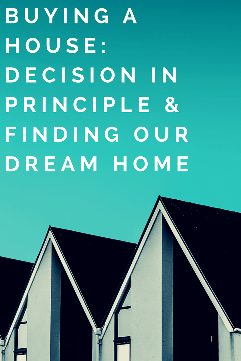 Buying A House: Decision in Principle and Finding Our Dream Home