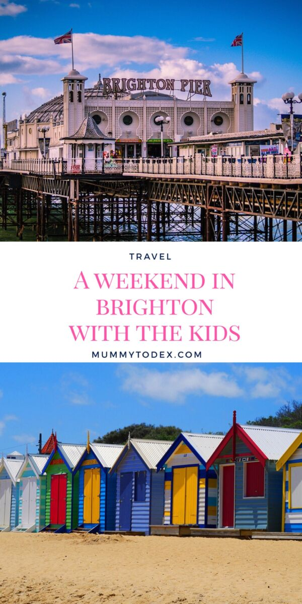 The definitive guide to a weekend in Brighton with the kids: the accommodation, the sights, the food: everything you need to know for the perfect family day trip or weekend away