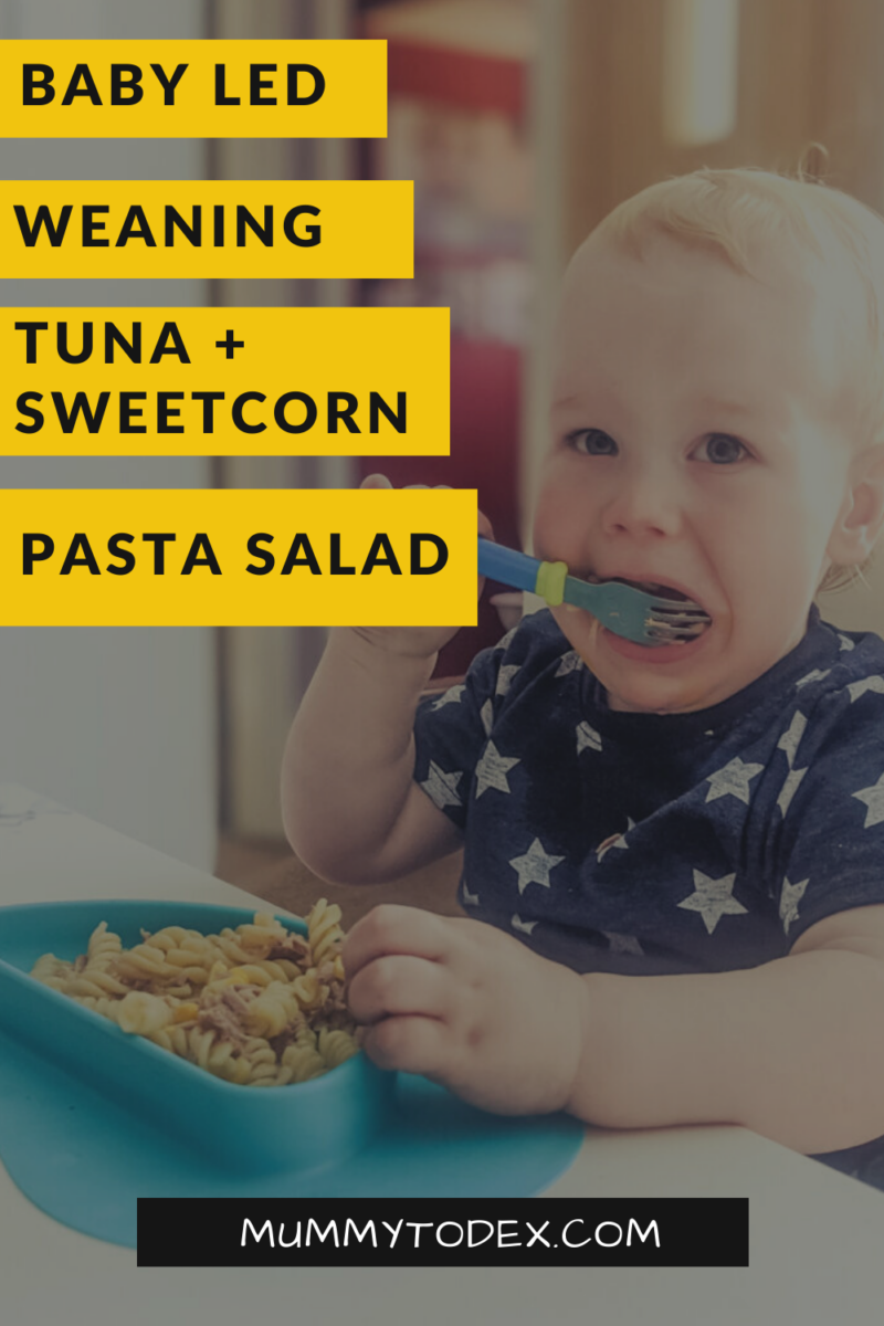baby led weaning and toddler lunch tuna and sweetcorn pasta salad blw recipe